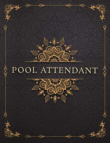 Pool Attendant Job Title Luxury Design Cover Lined Notebook Journal: Management, 8.5 x 11 inch, Mom, Event, 21.59 x 27.94 cm, 120 Pages, To-Do List, Goals, A4, Work List