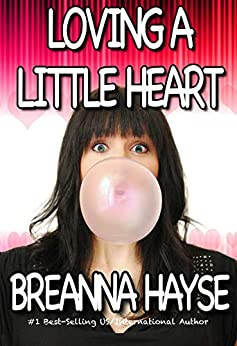 Loving A Little Heart (Little Hearts Book 2) by [Breanna Hayse]