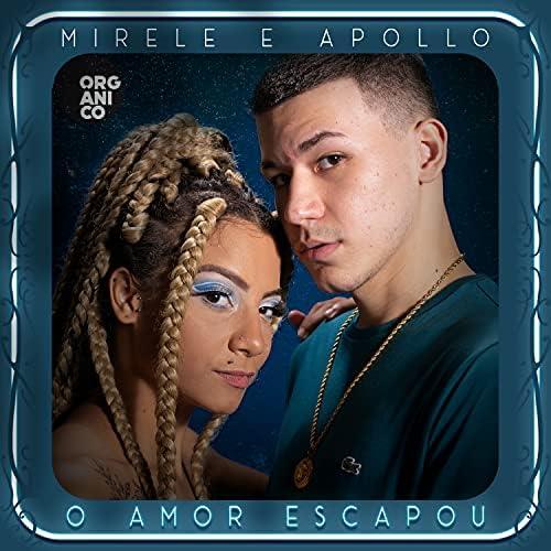 Orgânico, Apollo & Mirele