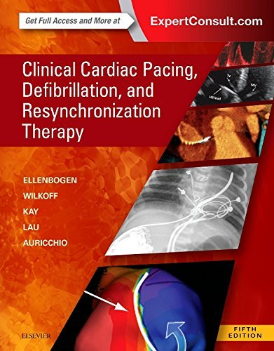 Clinical Cardiac Pacing, Defibrillation and Resynchronization Therapy: Expert Consult Premium Edition – Enhanced Online Features and Print