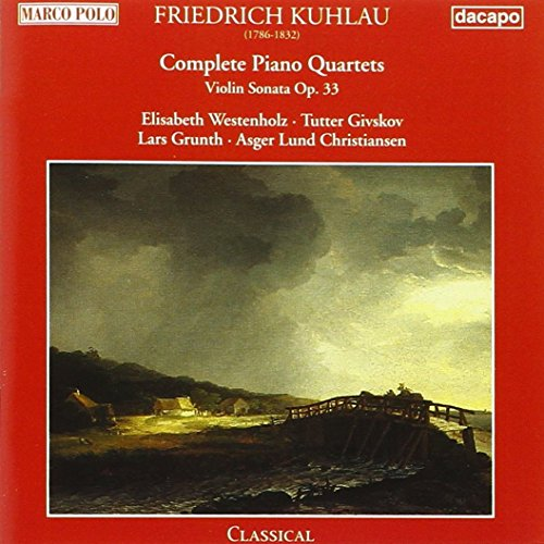Friedrich Kuhlau Klavierquartette op. 32, 50, 108, Violinsonate op. 33