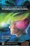 Visión Cuántica Del Transgeneracional: Libro de casos (Bioneuro Emocion)