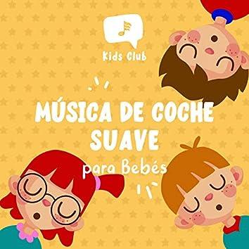 Música de Coche Suave para Bebés