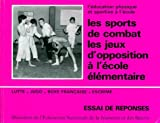 Les sports de combat et les jeux d'opposition - Lutte, judo, boxe française, escrime, Essai de réponses