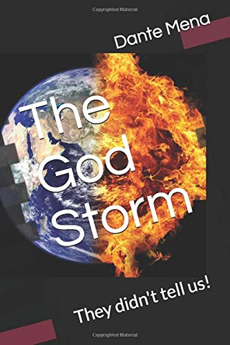 The God Storm: They didn't tell us! (Elijah Series, Band 2)