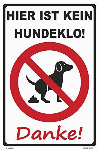 Kleberio® Warn Schild 30 x 20 cm - Hier ist kein Hundeklo! Danke!- stabile Aluminiumverbundplatte