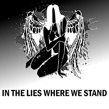 In The Lies Where We Stand