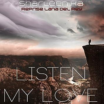 Listen My Love (Reprise Lana Del Rey)