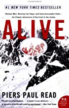 Alive : Sixteen Men, Seventy-two Days, and Insurmountable Odds--the Classic Adventure of Survival in the Andes (P.S.)