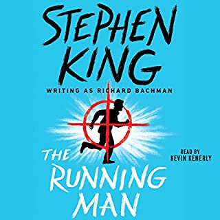 The Running Man                   Written by:                                                                                                                                 Stephen King                               Narrated by:                                                                                                                                 Kevin Kenerly                      Length: 7 hrs and 42 mins     24 ratings     Overall 4.3