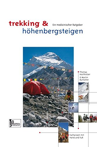 Lehrbuch Trekking & Expeditionsbergsteigen: Ein medizinischer Ratgeber
