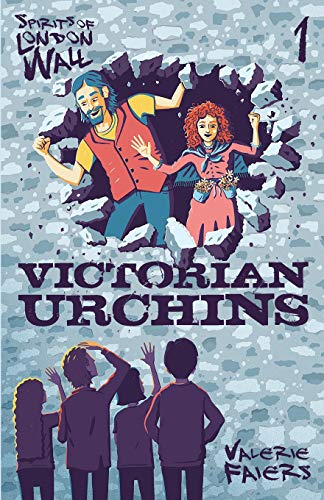 Victorian Urchins: Book One of the series 'Spirits of London Wall' (Volume 1)
