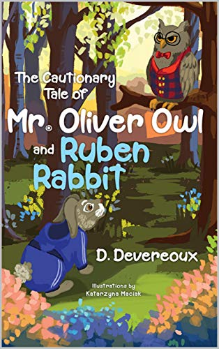 The Cautionary Tale of Mr. Oliver Owl & Ruben Rabbit (English Edition)
