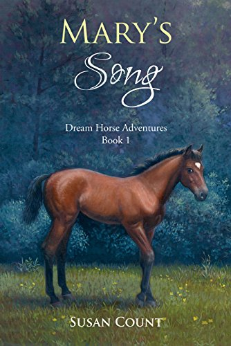 Mary's Song (Dream Horse Adventures (Ages 8 -14) Book 1)