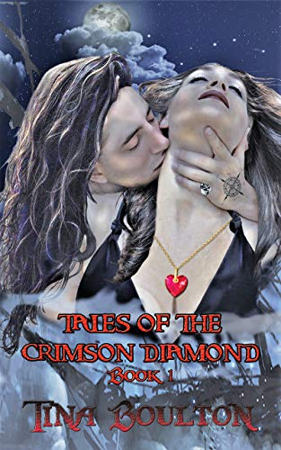 Tales of the Crimson Diamond Book I by Tina Boulton