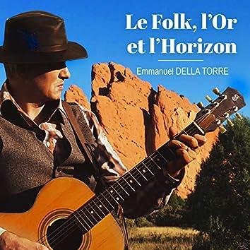 Le Folk, L'Or Et L'Horizon