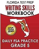 FLORIDA TEST PREP Writing Skills Workbook Daily FSA Practice Grade 5: Preparation for the Florida Standards Assessments (FSA)