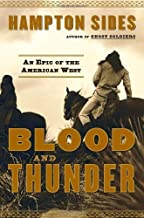 Blood an d Thunder An Epic of the American West