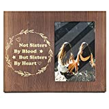 Ku-dayi Not Sisters by Blood but Sisters by Heart - Inspirational Friendship Photo Picture Frame for Women Teen Girls for Birthday Graduation Christmas