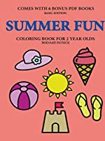 Coloring Book for 2 Year Olds (Summer Fun)