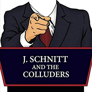 J. Schnitt and the Colluders