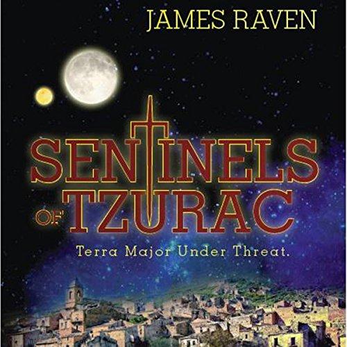 Sentinels of Tzurac: Terra Major Under Threat audiobook cover art