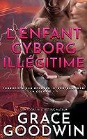 L'Enfant Cyborg Illégitime (Programme Des Épouses Interstellaires)
