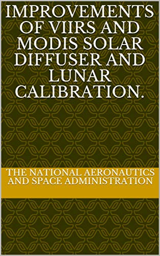 Improvements of VIIRS and MODIS Solar Diffuser and Lunar Calibration. (English Edition)