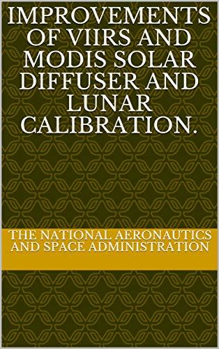 Improvements of VIIRS and MODIS Solar Diffuser and Lunar Calibration. (English Edition)
