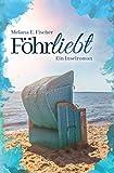 Föhrliebt Ein Inselroman (Föhr Reihe)