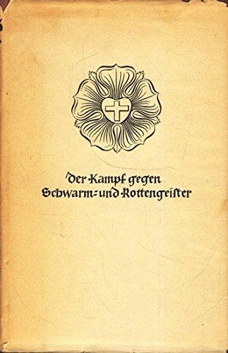 Martin Luther : Ausgewählte Werke : Vierter Band : Der Kampf gegen Schwarm- und Rottengeister ;