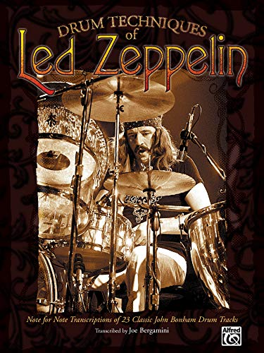Drum Techniques of Led Zeppelin - Note-for-Note Transcriptions of 23 Classic John Bonham Drum Tracks