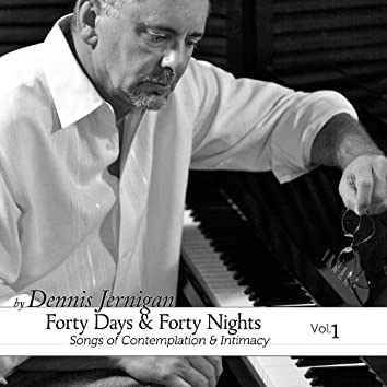 Forty Days & Forty Nights Volume One