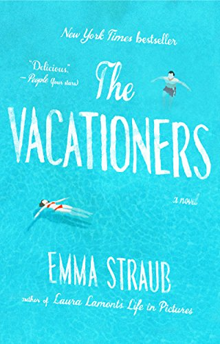 The Vacationers: A Novel by [Emma Straub]
