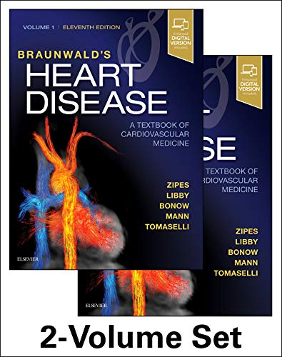 Compare Textbook Prices for Braunwald's Heart Disease: A Textbook of Cardiovascular Medicine, 2-Volume Set 11 Edition ISBN 9780323463423 by Zipes MD, Douglas P.,Libby MD  PhD, Peter,Bonow MD  MS, Robert O.,Mann MD, Douglas L.,Tomaselli MD, Gordon F.
