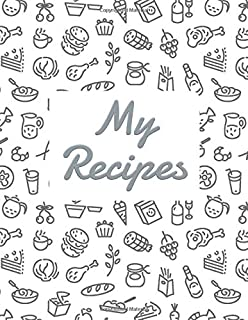 My Recipes: Blank Recipe DIY cookbook Journals to Write In Favorite Recipes and your own food chef Meals for your family or kids 8.5