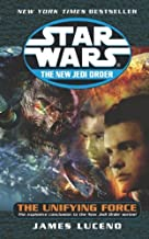 STAR WARS: THE NEW JEDI ORDER: THE UNIFYING FORCE [Star Wars: The New Jedi Order: The Unifying Force ] BY Luceno, James(Author)Mass Market Paperbound 03-Aug-2004