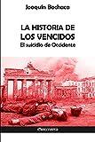 La Historia de los Vencidos: El suicidio de Occidente