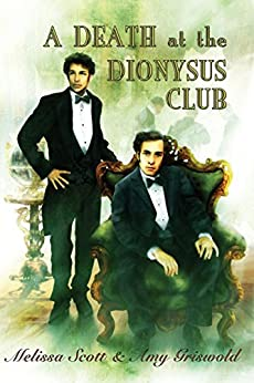 A Death at the Dionysus Club (Julian Lynes and Ned Mathey series Book 2) by [Melissa Scott, Amy Griswold]