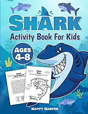 Shark Activity Book For Kids Ages 4-8: A Fun and Relaxing Shark Activity Workbook Game For Boys and Girls Filled With Coloring, Learning, Dot to Dot, Mazes, Puzzles, Word Search and Much More!