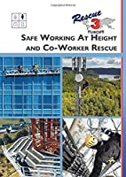 Safe Working At Height and Co-Worker Rescue