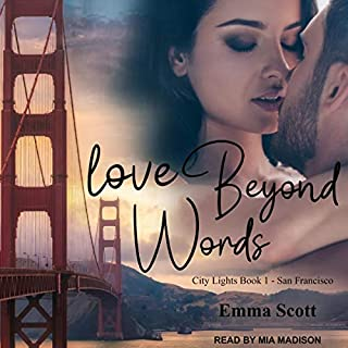 Love Beyond Words     City Lights Series, Book 1 - San Francisco              By:                                                                                                                                 Emma Scott                               Narrated by:                                                                                                                                 Mia Madison                      Length: 11 hrs and 7 mins     Not rated yet     Overall 0.0