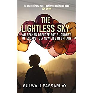 The Lightless Sky An Afghan Refugee Boy's Journey of Escape to A New Life in Britain