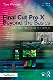 Wolsky, T: Final Cut Pro X Beyond the Basics: Advanced Techniques for Editors - Tom Wolsky
