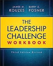 The Leadership Challenge Workbook (J-B Leadership Challenge: Kouzes/Posner) Book PDF