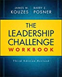 The Leadership Challenge Workbook (J-B Leadership Challenge: Kouzes/Posner)