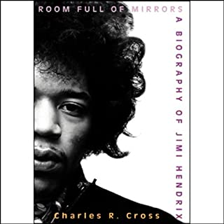 Room Full of Mirrors     A Biography of Jimi Hendrix              Written by:                                                                                                                                 Charles R. Cross                               Narrated by:                                                                                                                                 Lloyd James                      Length: 13 hrs and 30 mins     2 ratings     Overall 4.5
