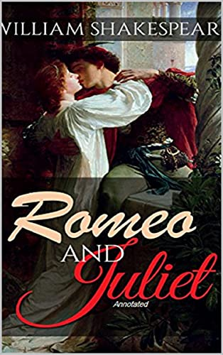 Romeo and Juliet Annotated (English Edition)