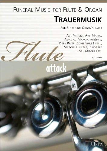 Trauermusik für Flöte und Orgel/Klavier / Funeral Music for Flute & Organ (Partitur und Stimme) (Flute attack)