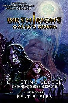 Birth Right: Galak's Rising (Birth Right Trilogy Book 1) by [Christina Goebel, Kent Burles, Chronika Winn]
